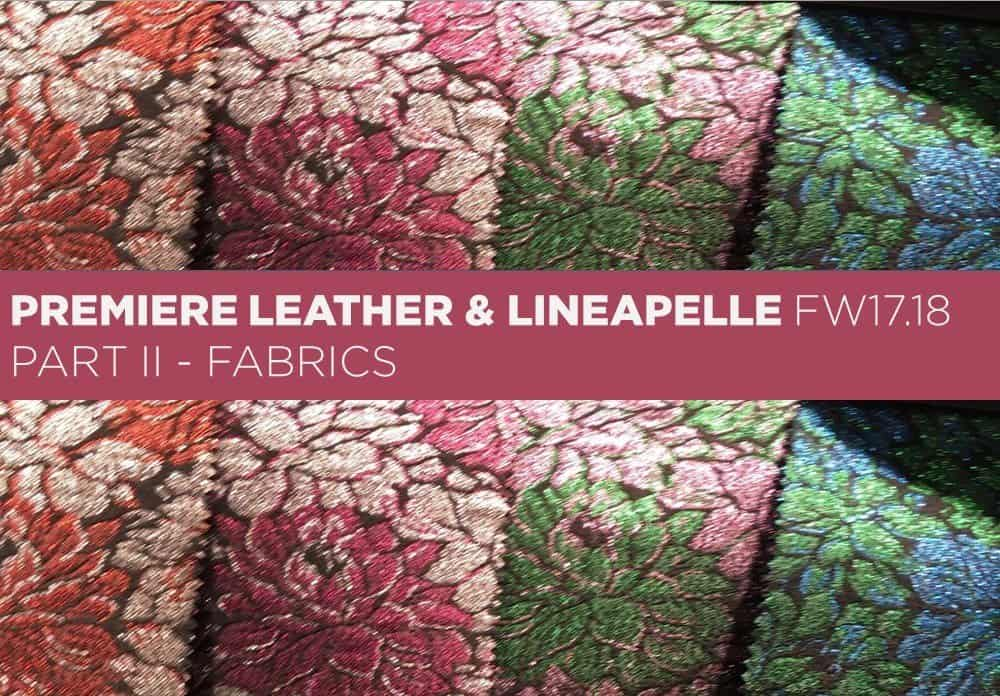 Premier Leather & Lineapelle FW17/18 – Fabrics