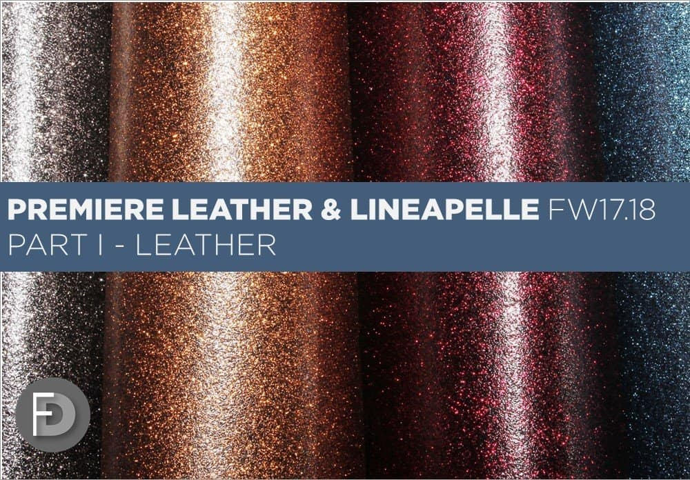 Premier Leather & Lineapelle FW17/18 – Leather