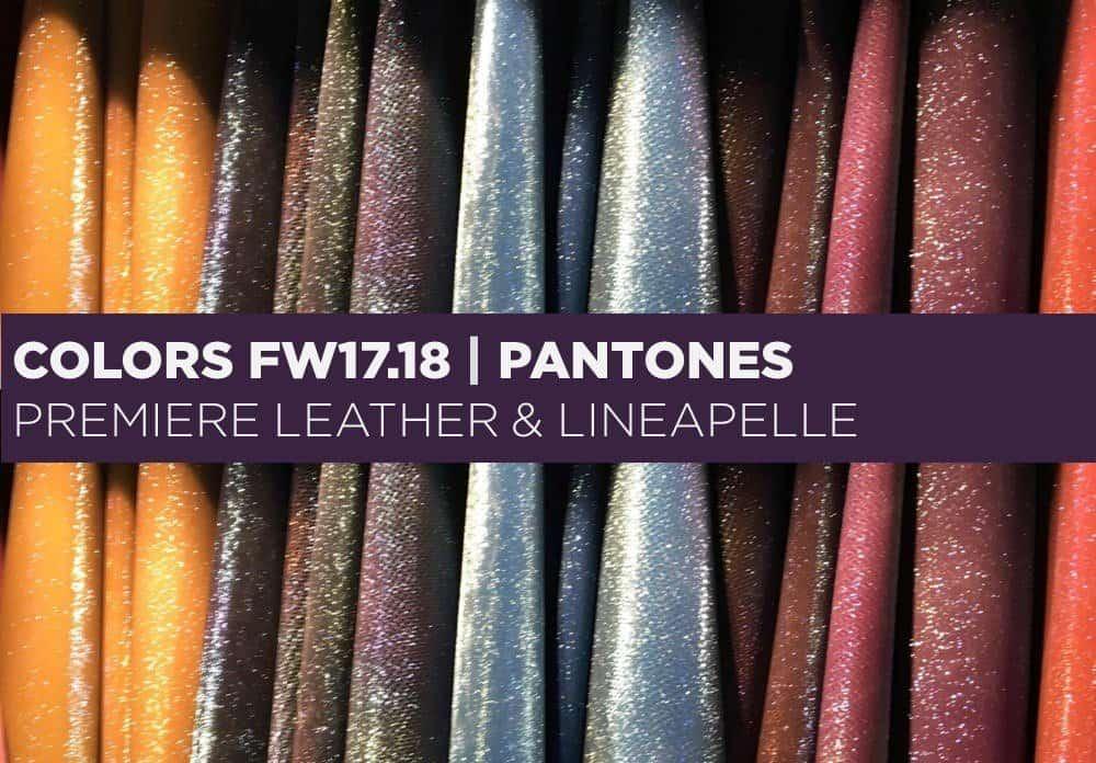 Colors FW17/18 Pantones – Lineapelle & Premier Leather