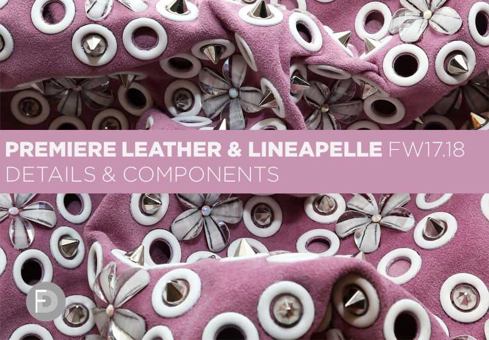 Premier Leather & Lineapelle FW17/18 – Details