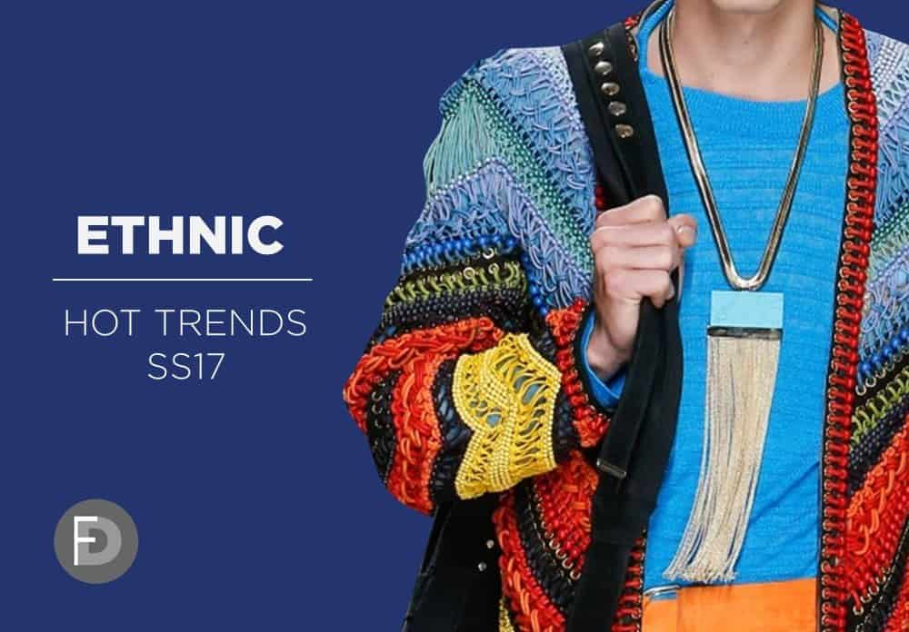 Hot Trends SS17 – Ethnic
