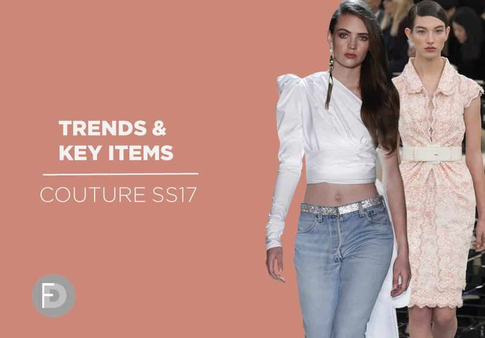 Couture SS17 – Trends & Key Items