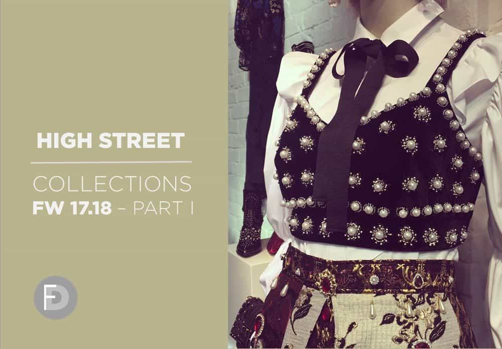 High Street Collections FW17/18 – Part I