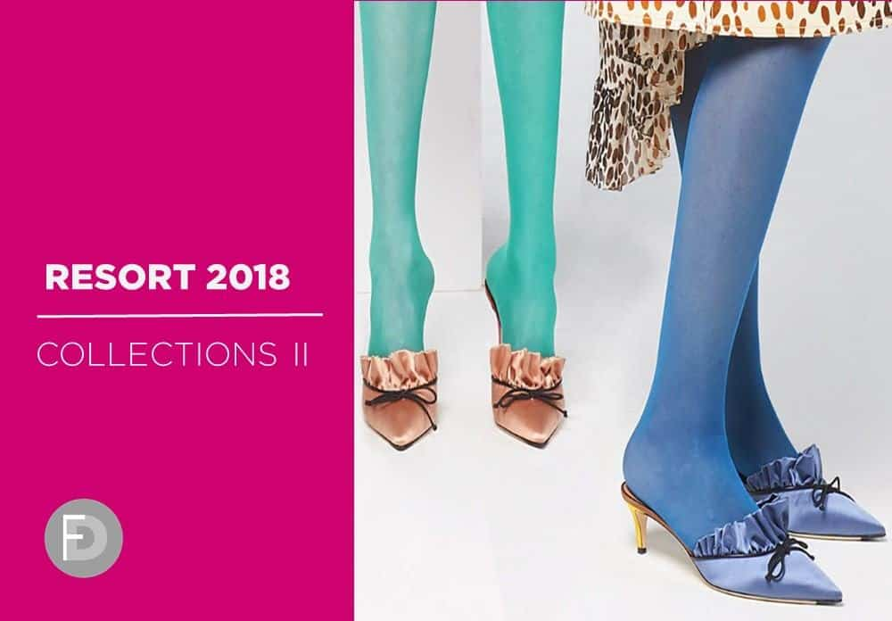 Footwear Collections Resort 18 – Part II
