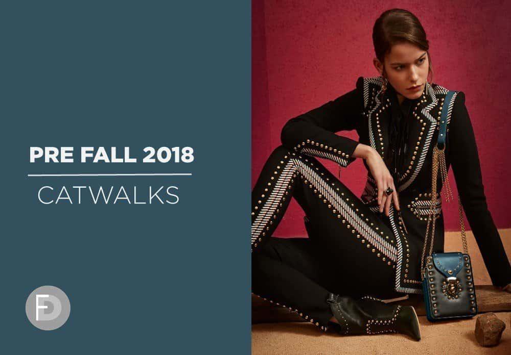 Catwalks Pre Fall 2018