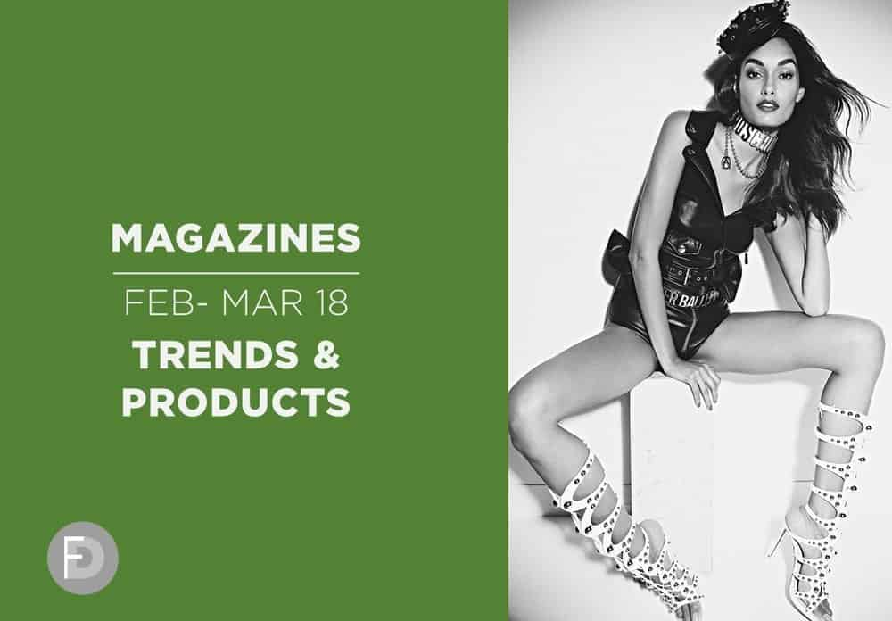 Magazines Feb - Mar 2018 Trends & Key Products