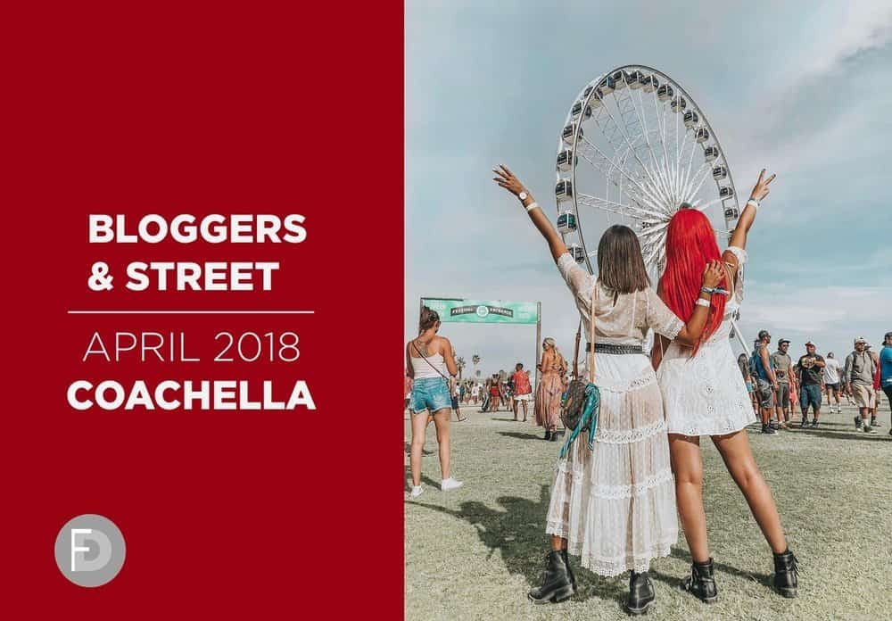 Bloggers & Street April 18 – Coachella Special