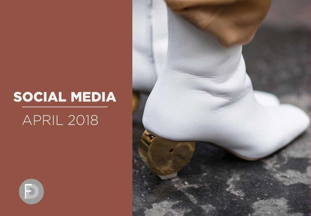 Social Media Fashion Trends April 2018